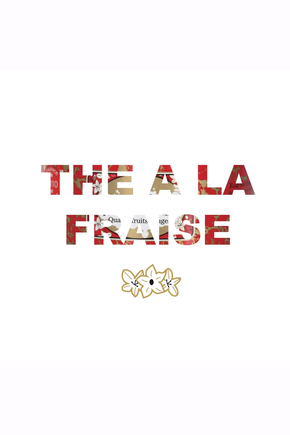 the a la fraise
