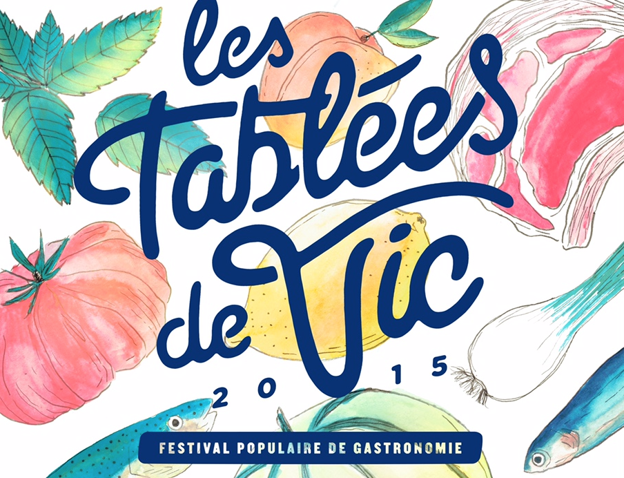 Festival gastronomique : Les tablées de Vic ( Concours inside )